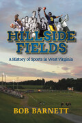 Hillside Fields: A History of Sports in West Virginia