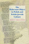 The Holocaust Object in Polish and Polish-Jewish Culture Cover