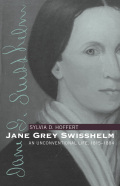 Jane Grey Swisshelm: An Unconventional Life, 1815-1884