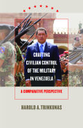 Crafting Civilian Control of the Military in Venezuela: A Comparative Perspective