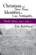 Christians and Their Many Identities in Late Antiquity, North Africa, 200–450 CE Cover