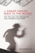 J. Edgar Hoover Goes to the Movies Cover
