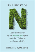 The Story of N: A Social History of the Nitrogen Cycle and the Challenge of Sustainability