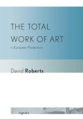 The Total Work of Art in European Modernism cover