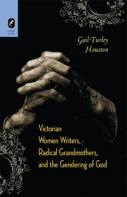 Victorian Women Writiers, Radical Grandmothers, and the Gendering of God