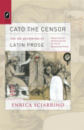 Cato the Censor and the Beginnings of Latin Prose Cover