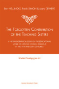 The Forgotten Contribution of the Teaching Sisters: A Historiographical Essay on the Educational Work of Catholic Women Religious in the 19th and 20th Centuries
