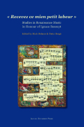 Recevez ce mien petit labeur: Studies in Renaissance Music in Honour of Ignace Bossuyt