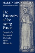 The Perspective of the Acting Person: Essays in the Renewal of Thomistic Moral Philosophy