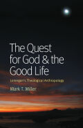 The Quest for God and the Good Life