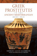 Greek Prostitutes in the Ancient Mediterranean, 800 BCE–200 CE