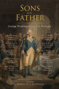 Sons of the Father: George Washington and His Protégés