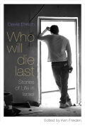 Who Will Die Last?: Stories of Life in Israel