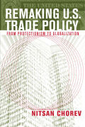 Remaking U.S. Trade Policy: From Protectionism to Globalization