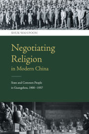 Negotiating Religion in Modern China