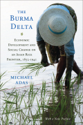 The Burma Delta: Economic Development and Social Change on an Asian Rice Frontier, 1852–1941