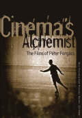 Cinema's Alchemist: The Films of Péter Forgács