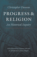 Progress and Religion: An Historical Inquiry (The Works of Christopher Dawson)