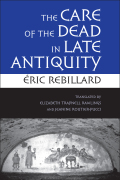 The Care of the Dead in Late Antiquity Cover