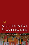 The Accidental Slaveowner