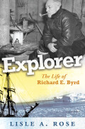 Explorer: The Life of Richard E. Byrd
