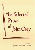 The Selected Prose of John Gray