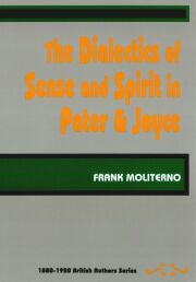 The Dialectics of Sense and Spirit in Pater and Joyce