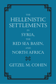 The Hellenistic Settlements in Syria, the Red Sea Basin, and North Africa