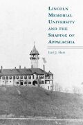 Lincoln Memorial University and the Shaping of Appalachia Cover