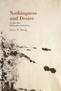 Nothingness and Desire: A Philosophical Antiphony