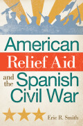 American Relief Aid and the Spanish Civil War Cover