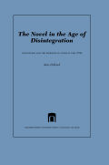 The Novel in the Age of Disintegration Cover