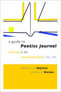 A Guide to Poetics Journal: Writing in the Expanded Field, 1982–1998