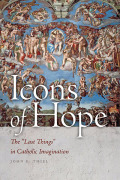 "Icons of Hope: The ""Last Things"" in Catholic Imagination"