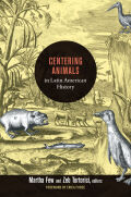 Centering Animals in Latin American History cover