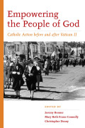 Empowering the People of God: Catholic Action before and after Vatican II