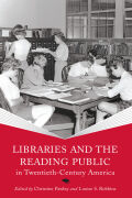 Libraries and the Reading Public in Twentieth-Century America Cover