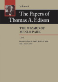 The Papers of Thomas A. Edison: The Wizard of Menlo Park, 1878