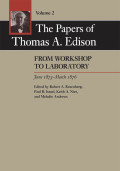 The Papers of Thomas A. Edison: From Workshop to Laboratory, June 1873-March 1876