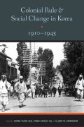 Colonial Rule and Social Change in Korea 1910-1945 Cover