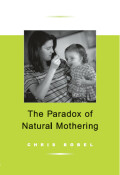 Paradox Of Natural Mothering