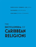 The Encyclopedia of Caribbean Religions: Volume 1: A - L; Volume 2: M - Z