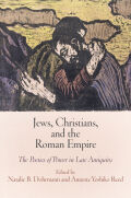 Jews, Christians, and the Roman Empire: The Poetics of Power in Late Antiquity