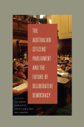 The Australian Citizens' Parliament and the Future of Deliberative Democracy Cover
