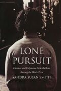 Lone Pursuit: Distrust and Defensive Individualism Among the Black Poor