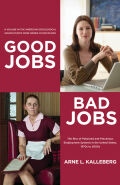 Good Jobs, Bad Jobs: The Rise of Polarized and Precarious Employment Systems in the United States, 1970s-2000s