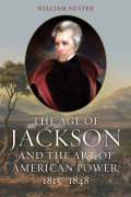 The Age of Jackson and the Art of American Power, 1815-1848 cover