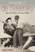 Alexander P. de Seversky and the Quest for Air Power Cover