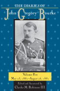 The Diaries of John Gregory Bourke Volume 5 Cover