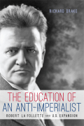 The Education of an Anti-Imperialist: Robert La Follette and U.S. Expansion